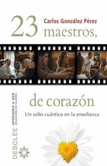 23 MAESTROS DE CORAZON. UN SALTO CUANTICO EN LA ENSEÑANZA