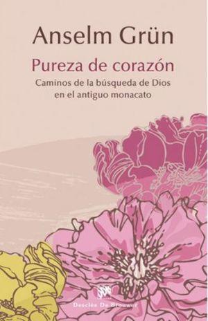 PUREZA DE CORAZON. CAMINOS DE LA BUSQUEDA DE DIOS EN EL ANTIGUO MONACATO