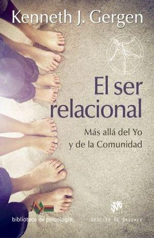 SER RELACIONAL, EL. MAS ALLA DEL YO Y DE LA COMUNIDAD
