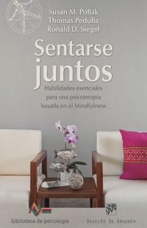 SENTARSE JUNTOS. HABILIDADES ESENCIALES PARA UNA PSICOTERAPIA BASADA EN EL MINDFULNESS