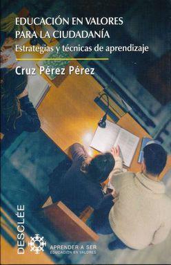 EDUCACION EN VALORES PARA LA CIUDADANIA. ESTRATEGIAS Y TECNICAS DE APRENDIZAJE