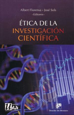 ETICA DE LA INVESTIGACION CIENTIFICA