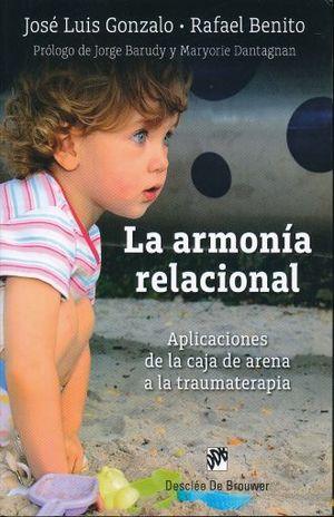 ARMONIA RELACIONAL, LA. APLICACIONES DE LA CAJA DE ARENA A LA TRAUMATERAPIA