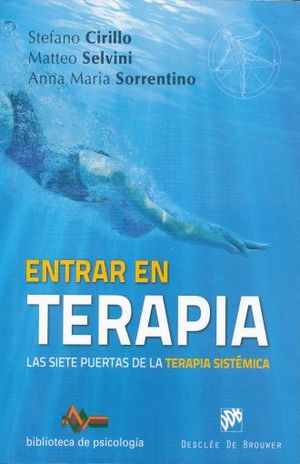 ENTRAR EN TERAPIA. LAS SIETE PUERTAS DE LA TERAPIA SISTEMICA