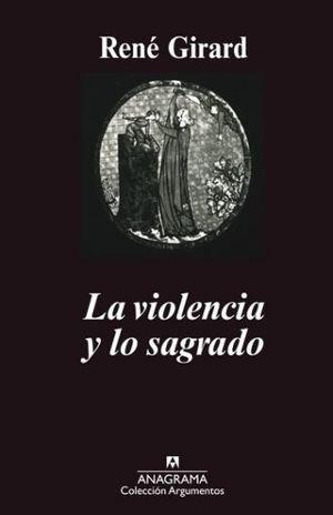VIOLENCIA Y LO SAGRADO, LA