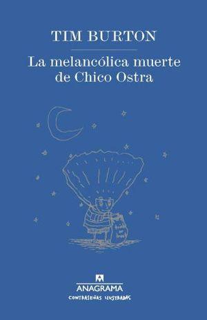 MELANCOLICA MUERTE DE CHICO OSTRA, LA / PD.