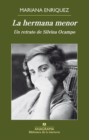 La hermana menor. Un retrato de Silvina Ocampo / 2 ed.