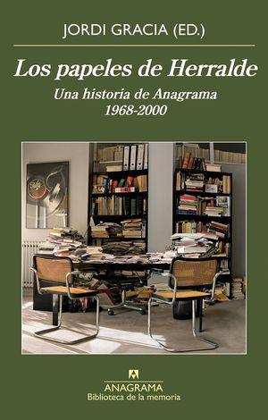 Los papeles de Herralde. Una historia de Anagrama 1968-2000
