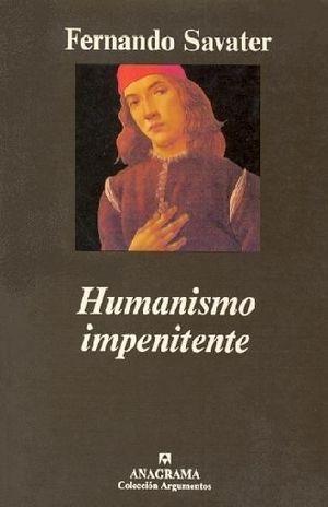 HUMANISMO IMPENITENTE