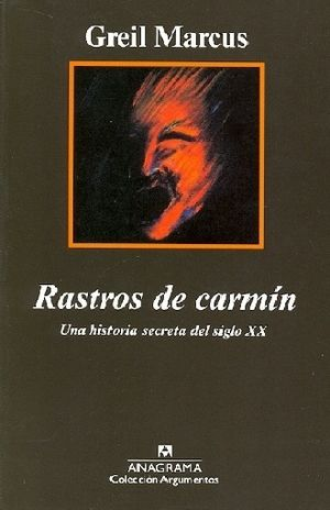 RASTROS DE CARMIN. UNA HISTORIA SECRETA DEL SIGLO XX / 4 ED.