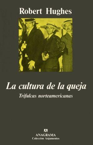 La cultura de la queja / 2 ed.