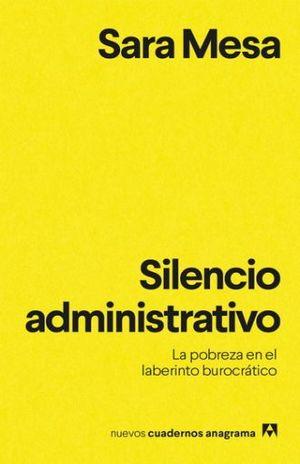 SILENCIO ADMINISTRATIVO. LA POBREZA EN EL LABERINTO BUROCRATICO