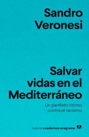 SALVAR VIDAS EN EL MEDITERRANEO. UN PANFLETO INTIMO CONTRA EL RACISMO