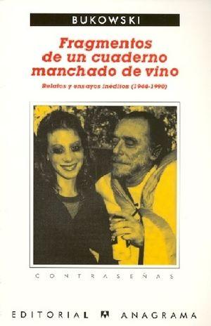FRAGMENTOS DE UN CUADERNO MANCHADO DE VINO. RELATOS Y ENSAYOS INEDITOS 1944 1990