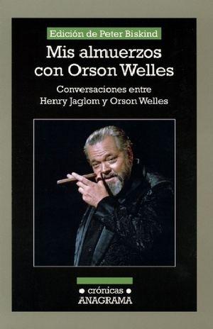 MIS ALMUERZOS CON ORSON WELLES. CONVERSACIONES ENTRE HENRY JAGLOM Y ORSON WELLES