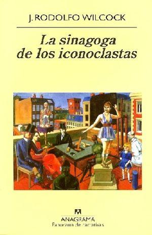 SINAGOGA DE LOS ICONOCLASTAS, LA / 3 ED.