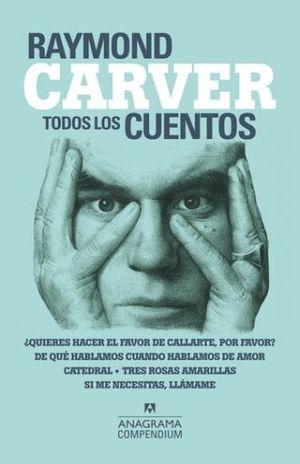 TODOS LOS CUENTOS / RAYMOND CARVER