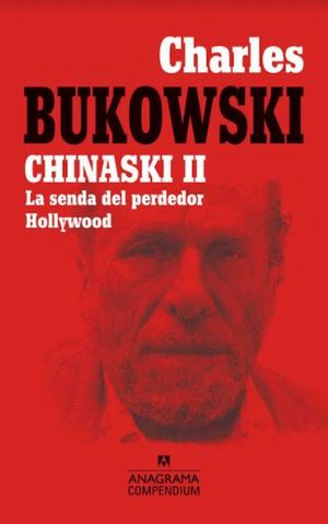 Chinaski II. La senda del perdedor. Hollywood