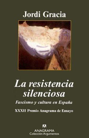 RESISTENCIA SILENCIOSA, LA. FASCISMO Y CULTURA EN ESPAÑA
