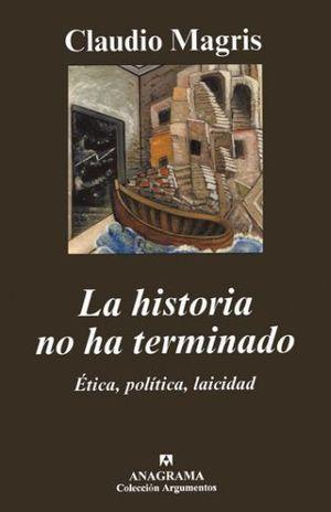 HISTORIA NO HA TERMINADO, LA. ETICA POLITICA LAICIDAD