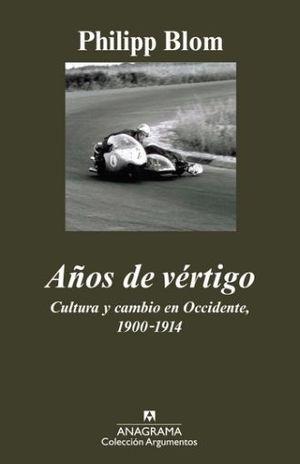 AÑOS DE VERTIGO. CULTURA Y CAMBIO EN OCCIDENTE 1900-1914