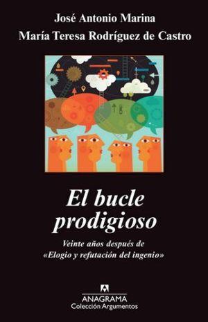 BUCLE PRODIGIOSO, EL. VEINTE AÑOS DESPUES DE ELOGIO Y REFUTACION DEL INGENIO