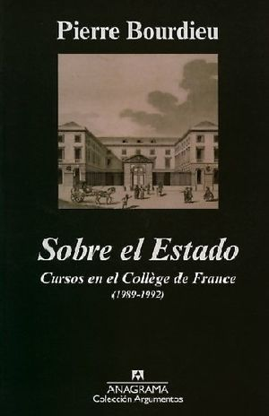 SOBRE EL ESTADO. CURSOS EN EL COLLEGE DE FRANCE 1989 - 1992