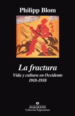 FRACTURA, LA. VIDA Y CULTURA EN OCCIDENTE 1918 - 1938