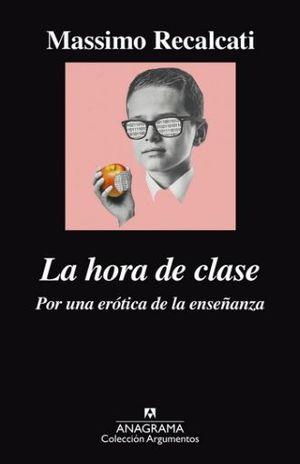 HORA DE CLASE, LA. POR UNA EROTICA DE LA ENSEÑANZA
