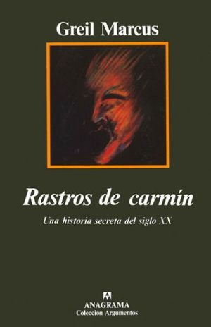 RASTROS DE CARMIN. UNA HISTORIA SECRETA DEL SIGLO XX