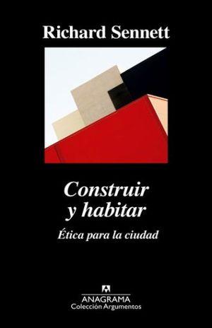 CONSTRUIR Y HABITAR. ETICA PARA LA CIUDAD
