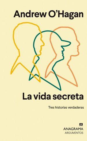 La vida secreta. Tres historias verdaderas