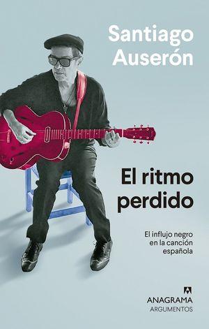 El ritmo perdido. El influjo negro en la canción española