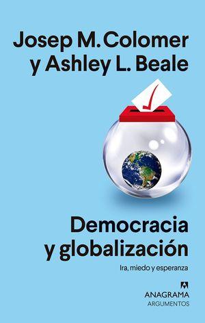 Democracia y globalización. Ira, miedo y esperanza
