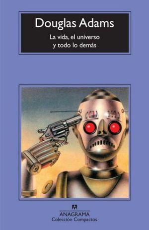 VIDA EL UNIVERSO Y TODO LO DEMAS, LA