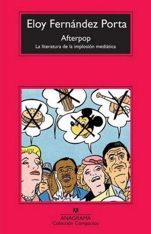 AFTERPOP. LA LITERATURA DE LA IMPLOSION MEDIATICA