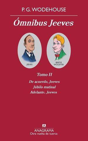 OMNIBUS JEEVES /  DE ACUERDO JEEVES / JUBILO MATINAL / ADELANTE JEEVES / TOMO II