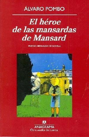 HEROE DE LAS MANSARDAS DE MANSARD, EL