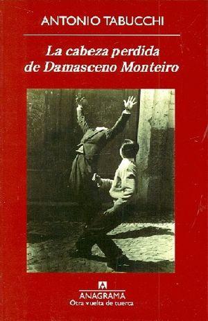 CABEZA PERDIDA DE DAMASCENO MONTEIRO, LA