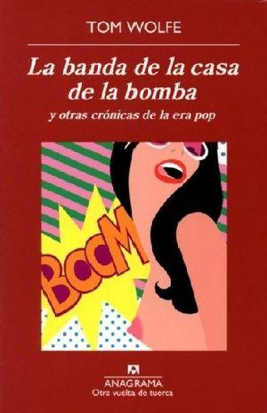 BANDA DE LA CASA DE LA BOMBA Y OTRAS CRONICAS DE LA ERA POP, LA