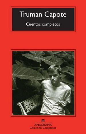 CUENTOS COMPLETOS / TRUMAN CAPOTE