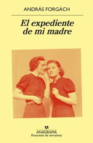 EXPEDIENTE DE MI MADRE, EL