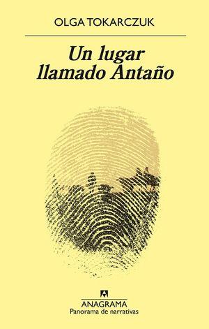 Un lugar llamado Antaño / 2 ed.