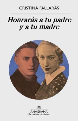 HONRARAS A TU PADRE Y A TU MADRE