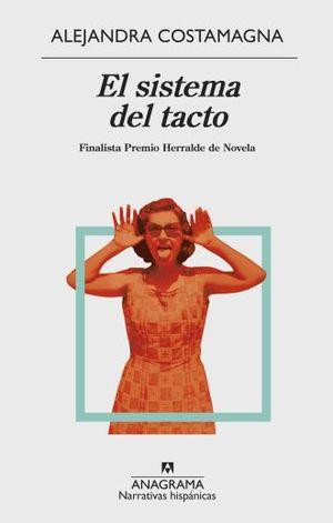 SISTEMA DEL TACTO, EL. (FINALISTA PREMIO HERRALDE DE NOVELA)