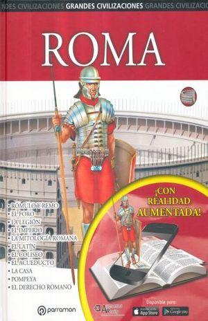 ROMA / GRANDES CIVILIZACIONES / 6 ED. / PD.