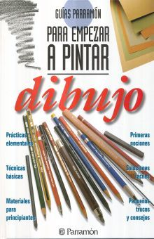 DIBUJO. GUIAS PARRAMON PARA EMPEZAR A PINTAR / 10 ED. / PD.