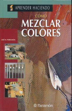 COMO MEZCLAR COLORES / APRENDER HACIENDO / PD.