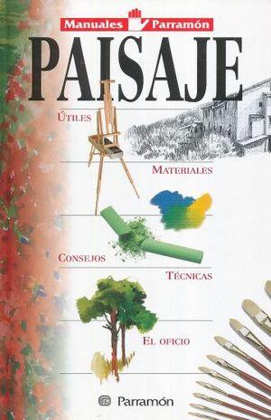 PAISAJE. UTILES / MATERIALES / CONSEJOS / TECNICAS / EL OFICIO / PD.