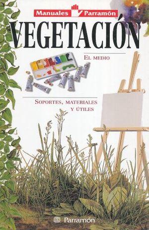 VEGETACION. EL MEDIO / SOPORTES MATERIALES Y UTILES / PD.